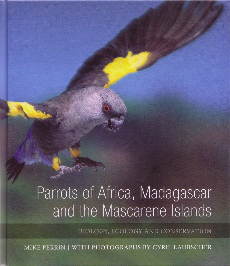 PARROTS OF AFRICA, MADAGASCAR AND THE MASCARENE ISLANDS, biology, ecology and conservation