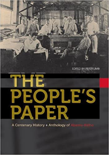 "THE PEOPLE'S PAPER, a centenary history & anthology of ""Abantu-Batho"""