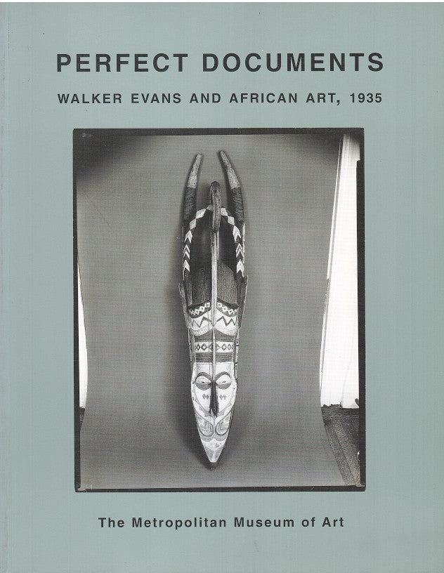 PERFECT DOCUMENTS, Walker Evans and African art, 1935