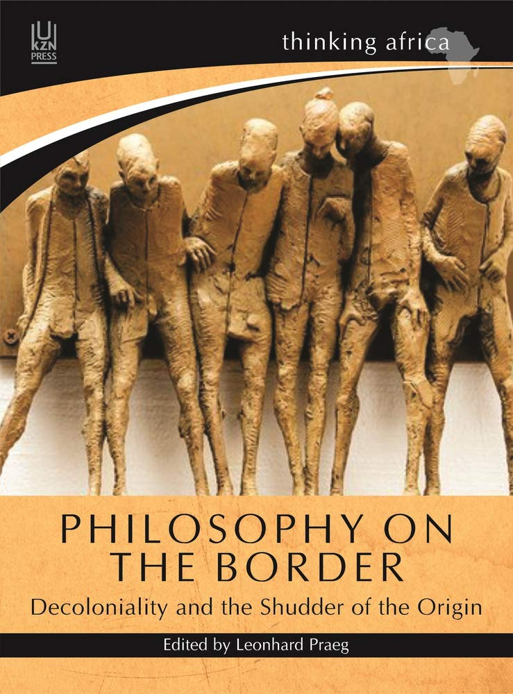 PHILOSOPHY ON THE BORDER, decoloniality and the shudder of the origin