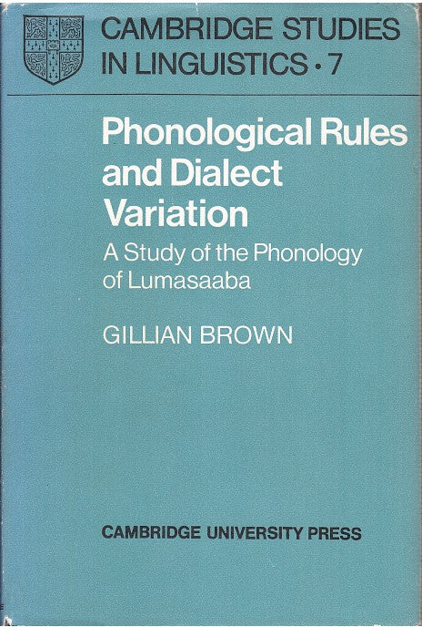 PHONOLOGICAL RULES AND DIALECT VARIATION, a study of the phonology of Lumasaaba