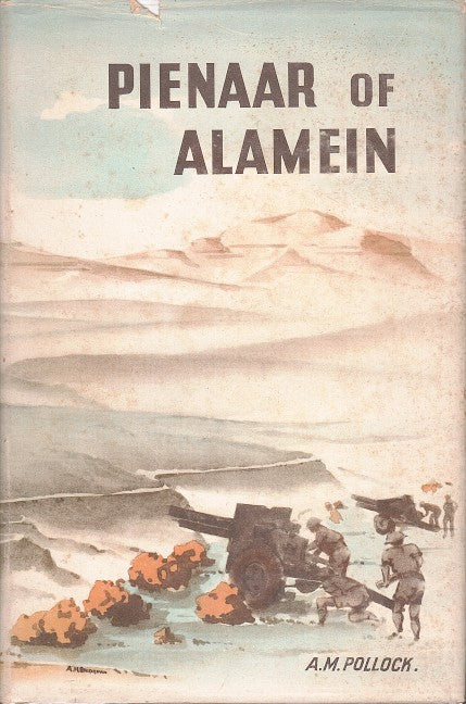 PIENAAR OF ALAMEIN, the life story of a great South African soldier