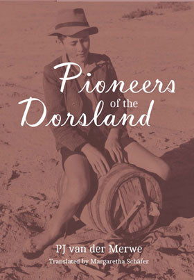 PIONEERS OF THE DORSLAND, translated by Margaretha Schäfer (née van der Merwe)