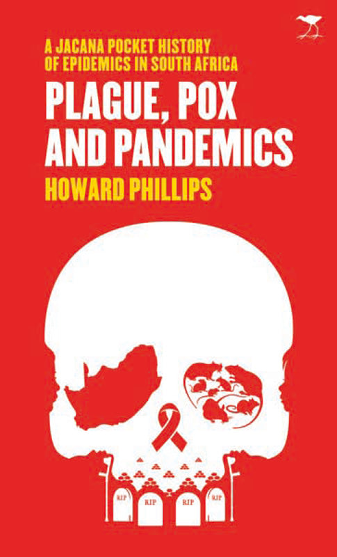 PLAGUE, POX AND PANDEMICS, a Jacana pocket history of epidemics in South Africa