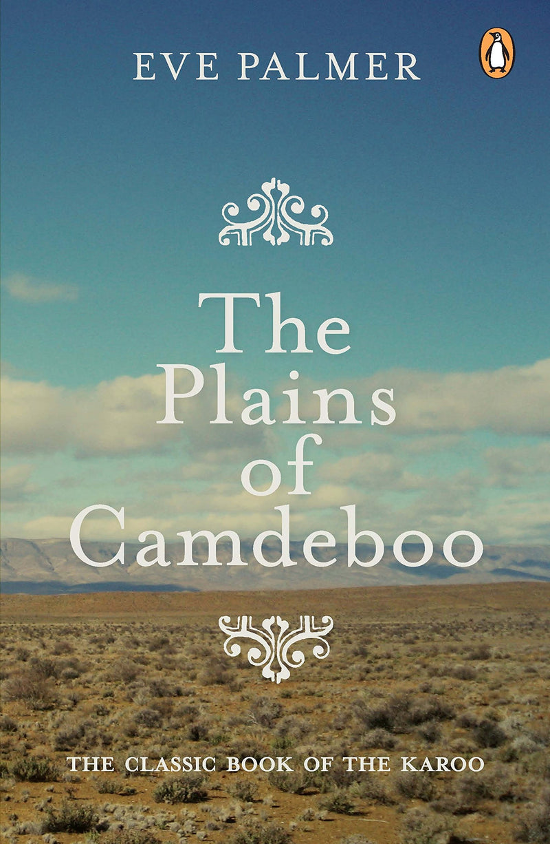 THE PLAINS OF CAMDEBOO, a classic book of the Karoo