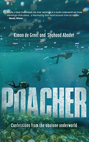 POACHER, confessions from the abalone underworld