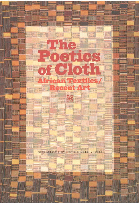THE POETICS OF CLOTH, african textiles / recent art