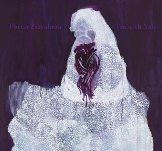 PORTIA ZVAVAHERA, I'm With You