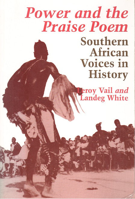 POWER AND TE PRAISE POEM, southern African voices in history