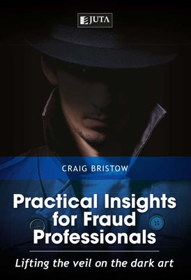 PRACTICAL INSIGHTS FOR FRAUD PROFESSIONALS, lifting the veil on the dark art
