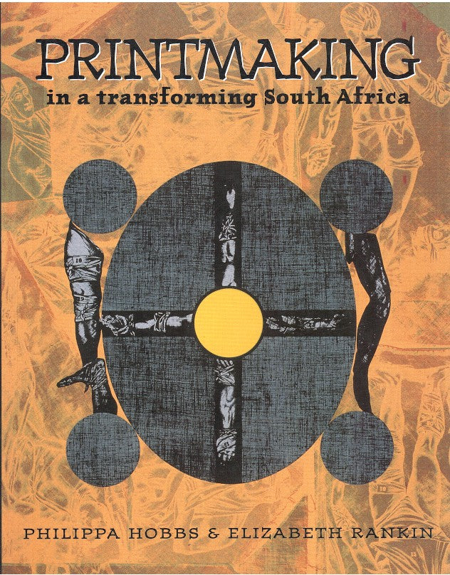 PRINTMAKING IN A TRANSFORMING SOUTH AFRICA