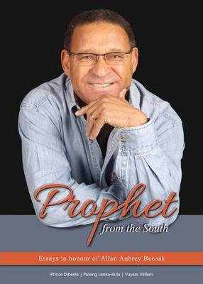 PROPHET FROM THE SOUTH, essays in honour of Allan Aubrey Boesak