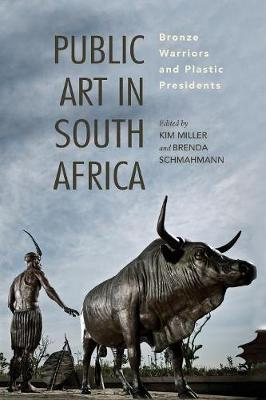 PUBLIC ART IN SOUTH AFRICA, bronze monuments and plastic presidents