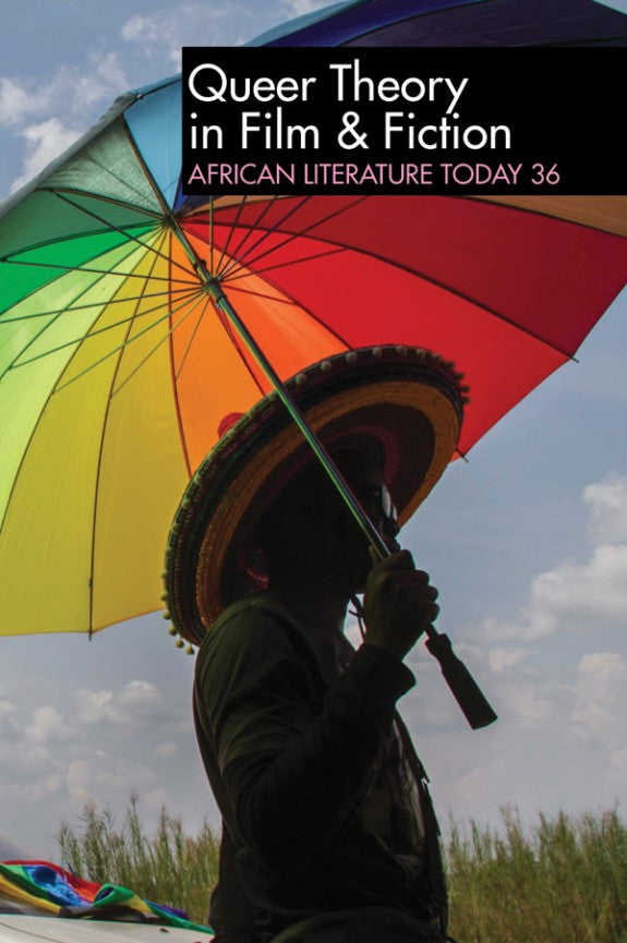 QUEER THEORY IN FILM & FICTION, African Literature Today 36