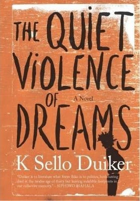 THE QUIET VIOLENCE OF DREAMS