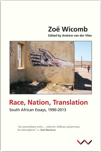 RACE, NATION, TRANSLATION, South African essays, 1990-2013, edited by Andrew van der Vlies