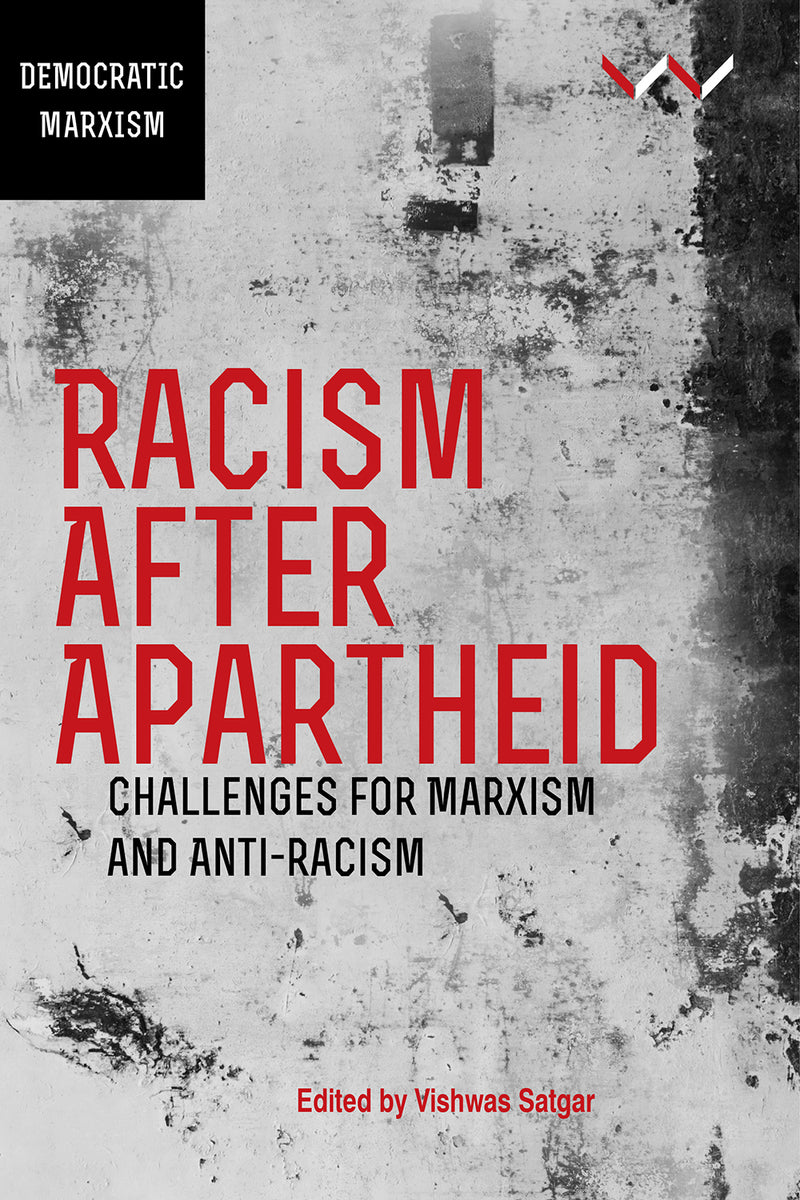 RACISM AFTER APARTHEID, challenges for Marxism and anti-racism