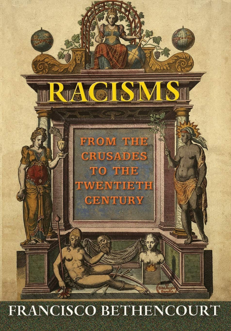 RACISMS, from the crusades to the twentieth century
