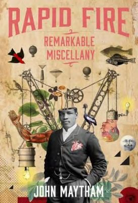 RAPID FIRE, remarkable miscellany