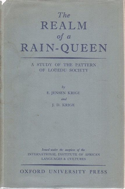THE REALM OF A RAIN-QUEEN, a study of the pattern of Lovedu society