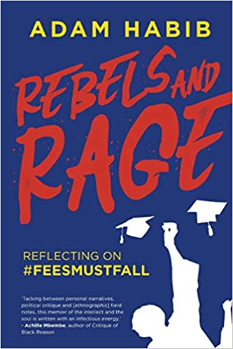 REBELS AND RAGE, reflecting on #FeesMustFall