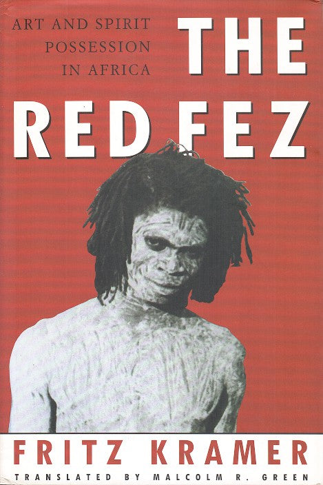 THE RED FEZ, art and spirit possession in Africa, translated by Malcolm Green