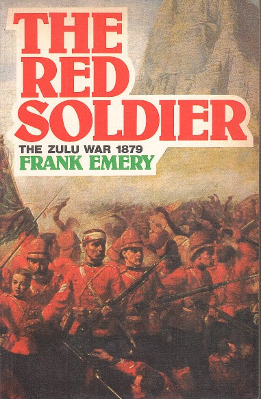 THE RED SOLDIER, letters from the Zulu War, 1879