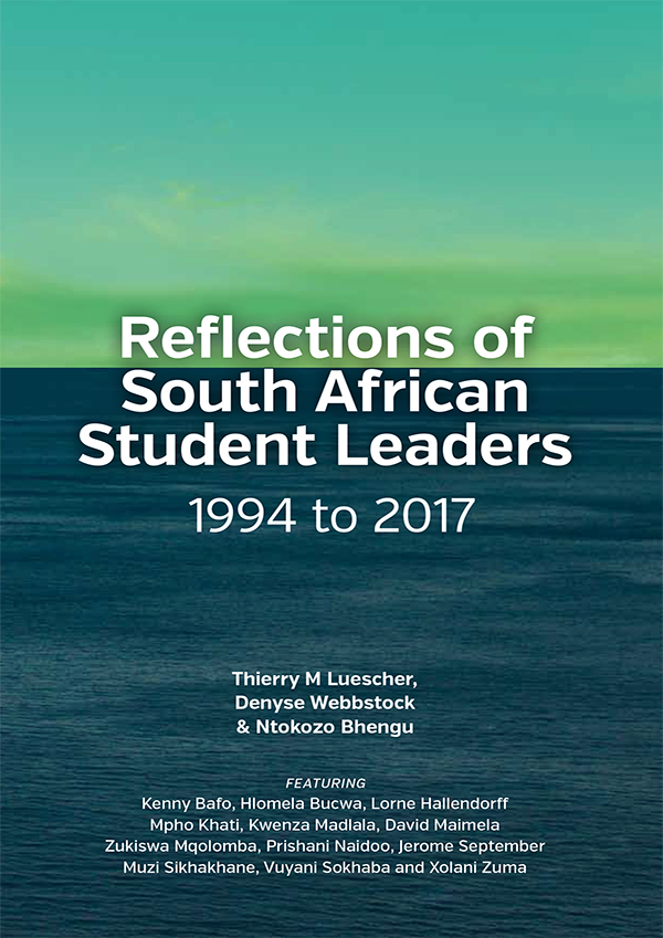 REFLECTIONS OF SOUTH AFRICAN STUDENT LEADERS, 1994-2017