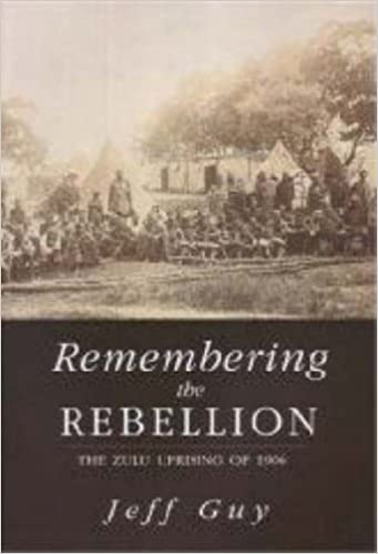 REMEMBERING THE REBELLION, the Zulu uprising of 1906