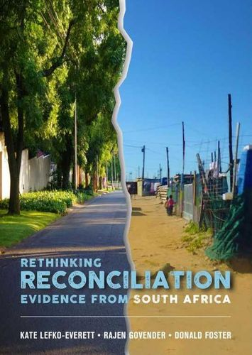 RETHINKING RECONCILIATION, evidence from South Africa