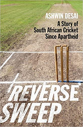 REVERSE SWEEP, a story of South African cricket since apartheid