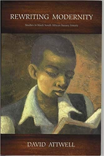 REWRITING MODERNITY, studies in black South African literary history
