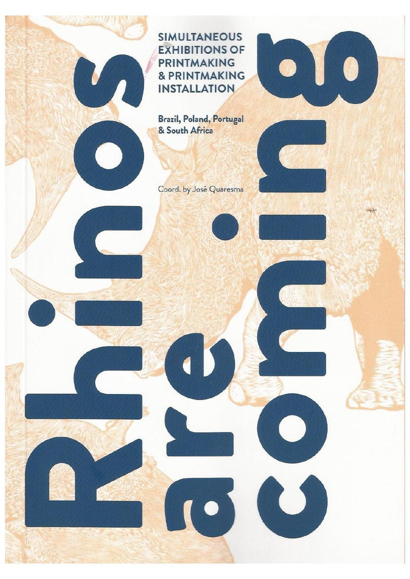 RHINOS ARE COMING, simultaneous exhibitions of printmaking & printmaking installation, Brasil, Poland, Portugal & South Africa