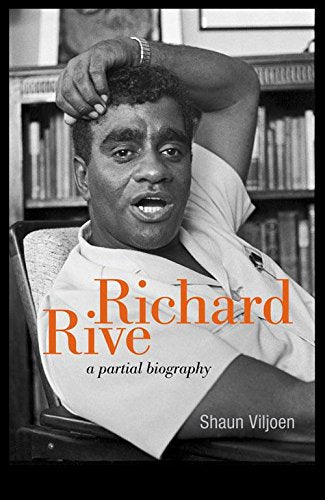 RICHARD RIVE, a partial biography