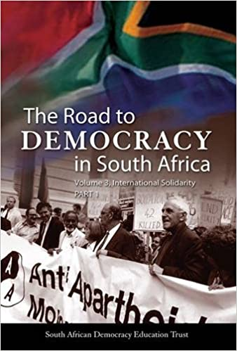 THE ROAD TO DEMOCRACY IN SOUTH AFRICA, volume 3, international solidarity, part 1