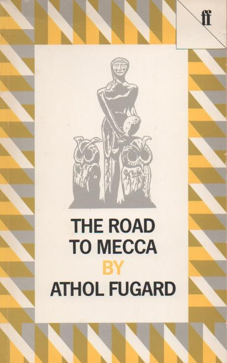 THE ROAD TO MECCA, a play in two acts, suggested by the life and work of Helen Martins of New Bethesda