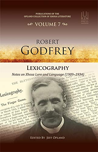 ROBERT GODFREY, lexicography, notes on Xhosa lore and language (1909-1934)