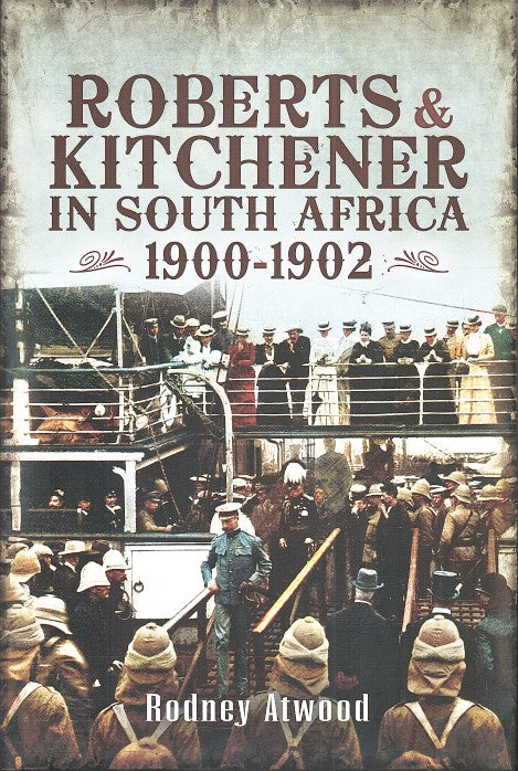 ROBERTS & KITCHENER IN SOUTH AFRICA, 1900-1902