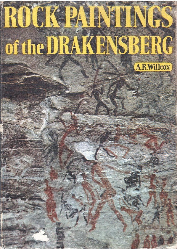 ROCK PAINTINGS OF THE DRAKENSBERG, Natal and Griqualand East, with a foreword by Professor C. van Riet Lowe