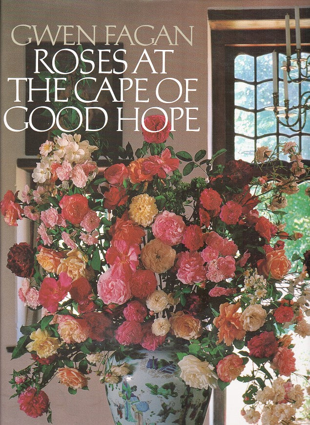 ROSES AT THE CAPE OF GOOD HOPE, with photographs by Gabriel Fagan