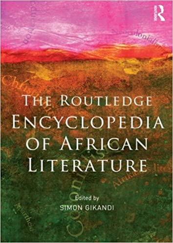 THE ROUTLEDGE ENCYCLOPEDIA OF AFRICAN LITERATURE