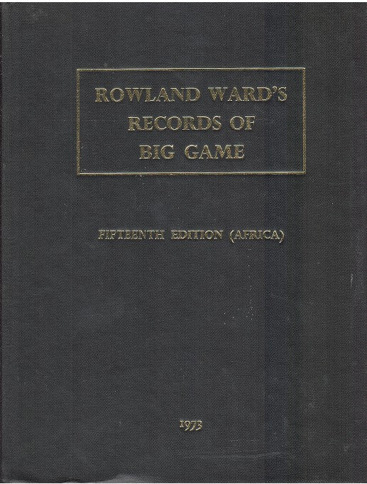 ROWLAND WARD'S RECORDS OF BIG GAME, XVth edition (Africa)