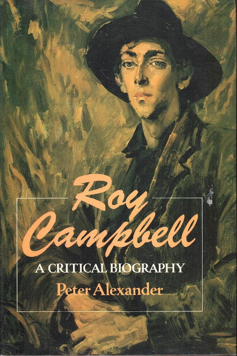 ROY CAMPBELL, a critical biography