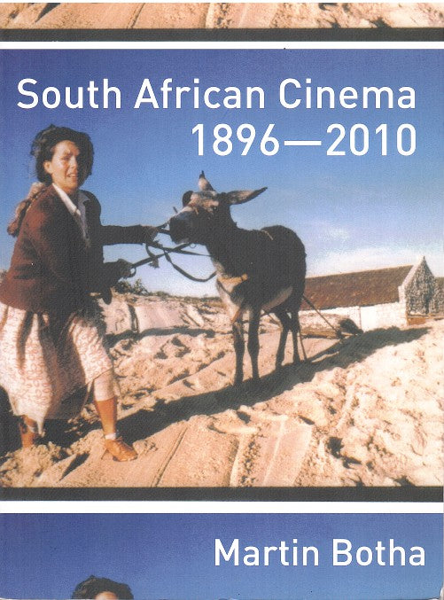 SOUTH AFRICAN CINEMA, 1896-2010