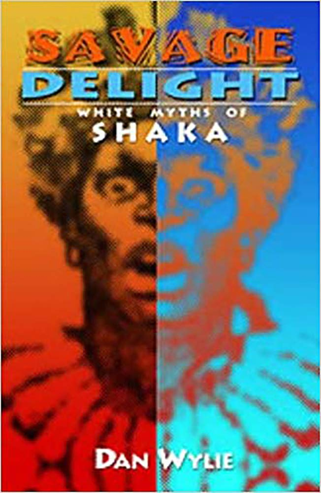 SAVAGE DELIGHT, white myths of Shaka