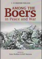 AMONG THE BOERS IN PEACE AND WAR