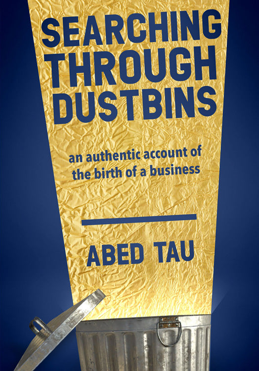 SEARCHING THROUGH DUSTBINS, an authentic account of the birth of a business