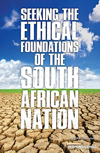 SEEKING THE ETHICAL FOUNDATIONS OF THE SOUTH AFRICAN NATION