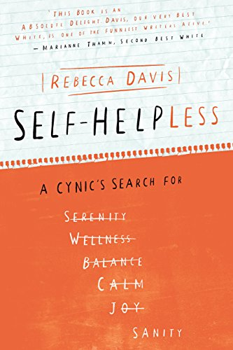 SELF-HELPLESS, a cynic's search for sanity