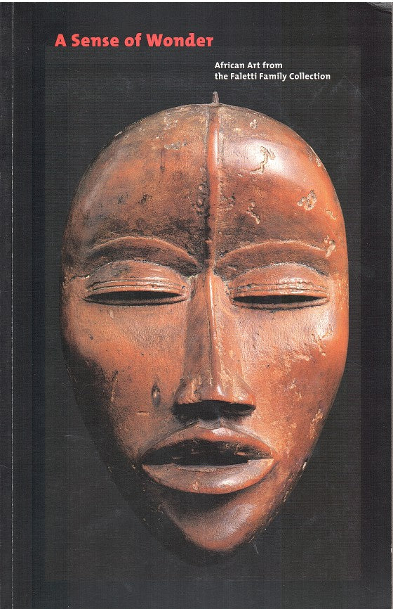 A SENSE OF WONDER, African art from the Faletti Family Collection